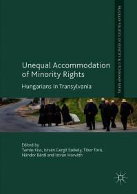 Megjelent az Unequal Accommodation of Minority Rights, Hungarians in Transylvania című kötet a Palgrave Macmillan kiadó Politics of Identity and Citizenship sorozatában.