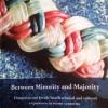 Between Minority and Majority