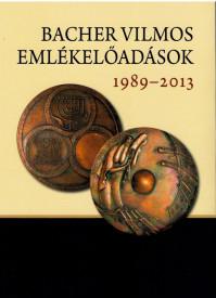 BACHER VILMOS EMLÉKELŐADÁSOK, 1989–2013. Ünnepi kötet Komoróczy Géza 80. születésnapjára