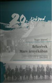 Nagy József: Békeévek Mars árnyékában. A Székely Határvédelmi Erők története (1940-1944)