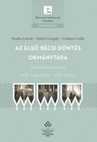 Új könyv: Szarka László - Sallai Gergely - Fedinec Csilla: Az első bécsi döntés okmánytára. Diplomáciai iratok 1938 augusztus - 1939 június.