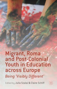 Migrant, Roma and Post-Colonial Youth in Education across Europe: Being 'Visibly Different'