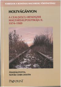 Megjelent a Források a romániai magyar kisebbség történetéhez könyvsorozatunk újabb kötete, Holtvágányon. A Ceaușescu rendszer magyarságpolitikája II. 1974--1989. Összeállította, bevezető Novák Zoltán Csabától, Pro-Print, Csíkszereda, 2017.