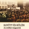 Együtt és külön. Az erdélyi magyarok önszerveződése (1989-1990)