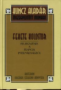 Kuncz Aladár: Fekete kolostor
